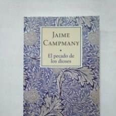 Libros de segunda mano - EL PECADO DE LOS DIOSES. - JAIME CAMPMANY. TDK377 - 155291782