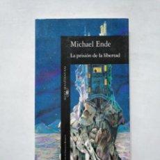 Libros de segunda mano - LA PRISIÓN DE LA LIBERTAD. - MICHAEL ENDE. ALFAGUARA. TDK377 - 155292054