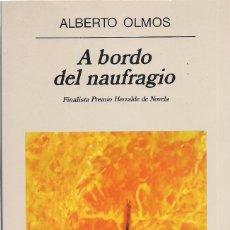 Libros de segunda mano: ALBERTO OLMOS : A BORDO DEL NAUFRAGIO. (ED. ANAGRAMA, NARRATIVAS HISPÁNICAS, 1998) . Lote 155406038