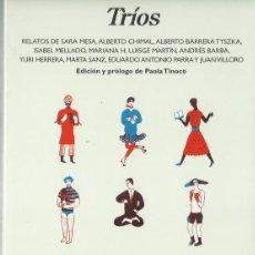 Libros de segunda mano: PAOLA TINOCO (ED.) : TRÍOS. (VARIOS AUTORES. ED. ANAGRAMA, NARRATIVAS HISPÁNICAS, 2017) . Lote 155406138