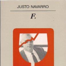 Libros de segunda mano: JUSTO NAVARRO : F. (ED. ANAGRAMA, NARRATIVAS HISPÁNICAS, 2003) . Lote 155406234