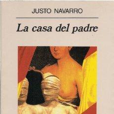 Libros de segunda mano: JUSTO NAVARRO : LA CASA DEL PADRE. (ED. ANAGRAMA, NARRATIVAS HISPÁNICAS, 1994) . Lote 155406326