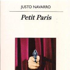 Libros de segunda mano: JUSTO NAVARRO : PETIT PARIS. (ED. ANAGRAMA, NARRATIVAS HISPÁNICAS, 2018) . Lote 155406418