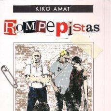 Libros de segunda mano: KIKO AMAT : ROMPEPISTAS. (ED. ANAGRAMA, COL. CONTRASEÑAS, 2009). Lote 155406522