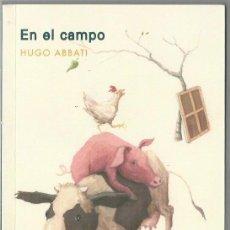 Libros de segunda mano: HUGO ABBATI : EN EL CAMPO. (E.D.A. LIBROS, COL. LOS DÍAS TERRESTRES, BENALMÁDENA, 2012) . Lote 155406630