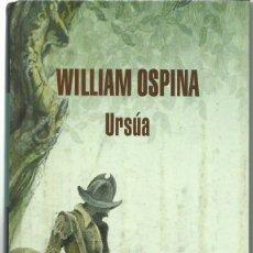 Libros de segunda mano: WILLIAM OSPINA : URSÚA. (LITERATURA MONDADORI, 2012) . Lote 155406842