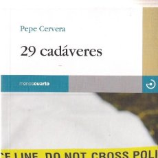 Libros de segunda mano: PEPE CERVERA : 29 CADÁVERES. (MENOSCUARTO EDS., COL. RELOJ DE ARENA, 2013) . Lote 155408202