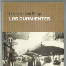 Libros de segunda mano: LUIS DE LEÓN BARGA : LOS DURMIENTES. (EDS. FÓRCOLA, FICCIONES, 2016). Lote 155408290