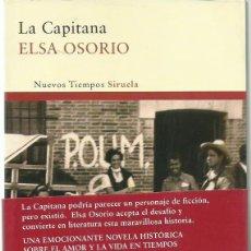 Libros de segunda mano: ELSA OSORIO : LA CAPITANA. (EDS. SIRUELA, NUEVOS TIEMPOS, 2011). Lote 155409066