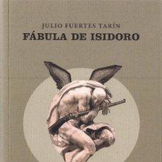Libros de segunda mano: JULIO FUERTES TARÍN : FÁBULA DE ISIDORO. (ILUSTRACIONES DEL AUTOR. JEKYLL & JILL EDS, 2016) . Lote 155409654