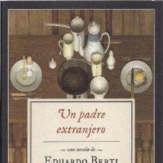 Libros de segunda mano: EDUARDO BERTI : UN PADRE EXTRANJERO. (ED. IMPEDIMENTA, 2016) . Lote 155409998