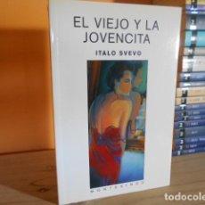 Libri di seconda mano: EL VIEJO Y LA JOVENCITA / ITALO SVEVO. Lote 155439454