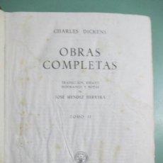 Libros de segunda mano: CHARLES DICKENS. OBRAS COMPLETAS. TOMO II. AGUILAR. MADRID 1949. Lote 155446246