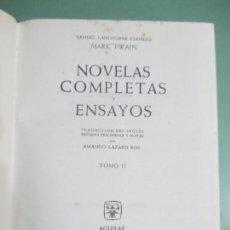 Libros de segunda mano: SAMUEL LANGHORNE CLEMENS. MARK TWAIN. NOVELAS COMPLETAS Y ENSAYOS. TOMO II. AGUILAR. 1967. Lote 155446894