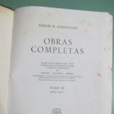 Libros de segunda mano: FIODOR M. DOSTOYEVSKI. OBRAS COMPLETAS. TOMO III. AGUILAR. OCTAVA EDICIÓN 1964. Lote 155450530