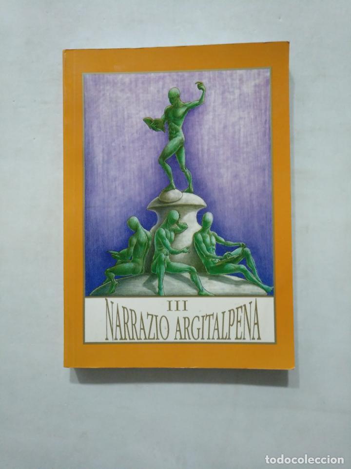 III NARRAZIO ARGITALPENA. ZUMARRAGA 1992. TDK377 (Libros de Segunda Mano (posteriores a 1936) - Literatura - Narrativa - Otros)
