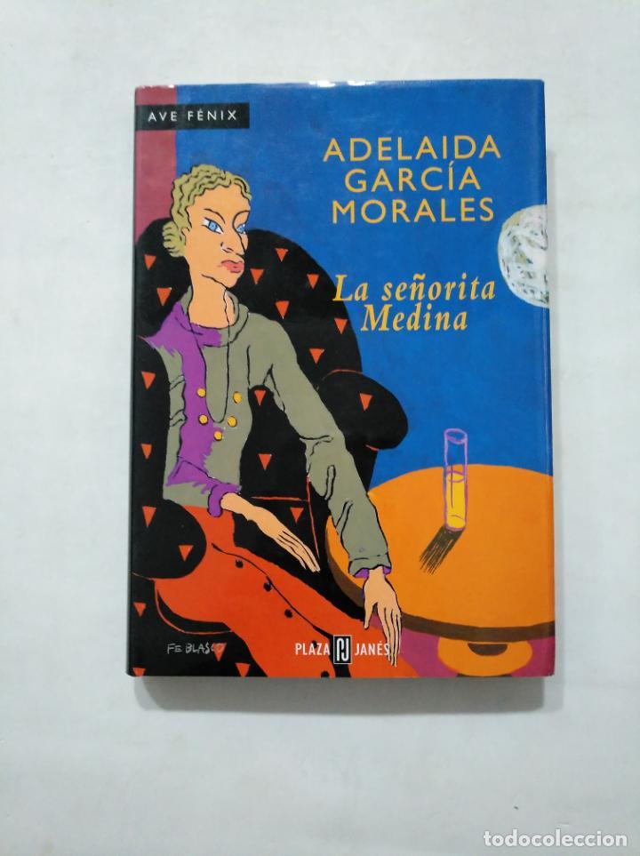 LA SEÑORITA MEDINA. ADELAIDA GARCÍA MORALES. TDK377 (Libros de Segunda Mano (posteriores a 1936) - Literatura - Narrativa - Otros)