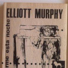 Libros de segunda mano: ELLIOTT MURPHY - EL LEON DUERME ESTA NOCHE - STULTIFERA NAVIS 1990. 1ª EDICIÓN.. Lote 155656922