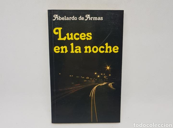 LUCES EN LA NOCHE - ABELARDO DE ARMAS - TDK72 (Libros de Segunda Mano (posteriores a 1936) - Literatura - Narrativa - Otros)