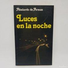 Libros de segunda mano: LUCES EN LA NOCHE - ABELARDO DE ARMAS - TDK72. Lote 155704102
