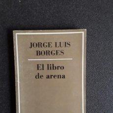 Libros de segunda mano: BORGES JORGE LUIS. EL LIBRO DE ARENA. BUENA NARRATIVA. Lote 155752186