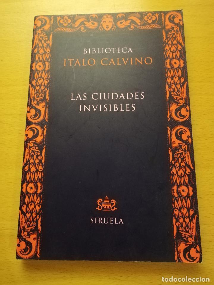 LAS CIUDADES INVISIBLES (ITALO CALVINO) SIRUELA (Gebrauchte Bücher (nach 1936) - Literatur - Prosa - Andere Romane)