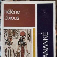 Libros de segunda mano: HÉLÈNE CIXOUS . ANANKÉ. Lote 155907530