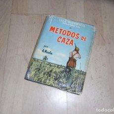 Libros de segunda mano: ANTONIO MORALES, METODOS DE CAZA,CAZA DEPORTIVA VOL. VII, ENCICLOPEDIA PRACTICA DEL CAZADOR. Lote 155913942