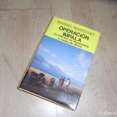 Libros de segunda mano: MANUEL MARISTANY, OPERACION IMPALA, 20.000 KM EN MOTOCICLETA A TRAVES DE AFRICA, JUVENTUD. Lote 155915122