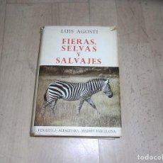 Libros de segunda mano: LUIS AGOSTI, FIERAS, SELVAS Y SALVAJES, AFRICA DEL ESTE Y OESTE,VENATUS,ALFAGUARA,1968. Lote 155915530