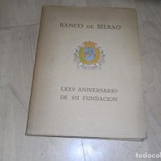 Libros de segunda mano: BANCO DE BILBAO, 75 ANIVERSARIO DE SU FUNDACION, BANCO BILBAO. Lote 155915858