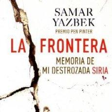 Libros de segunda mano: LA FRONTERA. YAZBEK,SAMAR. NR-538.. Lote 155986286