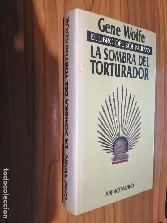 LA SOMBRA DEL TORTURADOR. GENE WOLFE. MINOTAURO. TAPA DURA. BUEN ESTADO. ALGO RARO (Libros de Segunda Mano (posteriores a 1936) - Literatura - Narrativa - Otros)