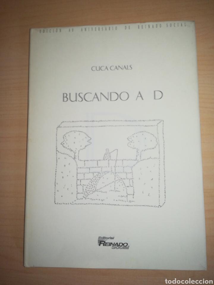 CUCA CANALS - BUSCANDO A D (Libros de Segunda Mano (posteriores a 1936) - Literatura - Narrativa - Otros)