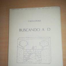 Libros de segunda mano: CUCA CANALS - BUSCANDO A D. Lote 156452630