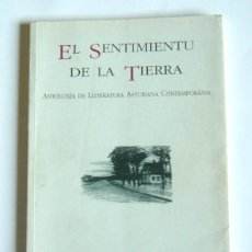 Libros de segunda mano: EL SENTIMIENTU DE LA TIERRA - ANTOLOXIA DE LLITERATURA ASTURIANA CONTEMPORANEA - XUAN BELLO . Lote 156454354