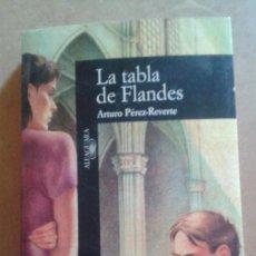 Libros de segunda mano: LA TABLA DE FLANDES DE ARTURO PEREZ REVERTE. Lote 156455586