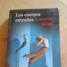 Libros de segunda mano: LOS CUERPOS EXTRAÑOS DE LORENZO SILVA. Lote 156455654