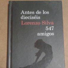 Libros de segunda mano: ANTES DE LOS DIECISEIS DE LORENZO SILVA. Lote 156455714