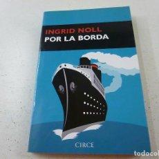 Libros de segunda mano: INGRID NOLL - POR LA BORDA-CIRCE - N 3. Lote 156495014