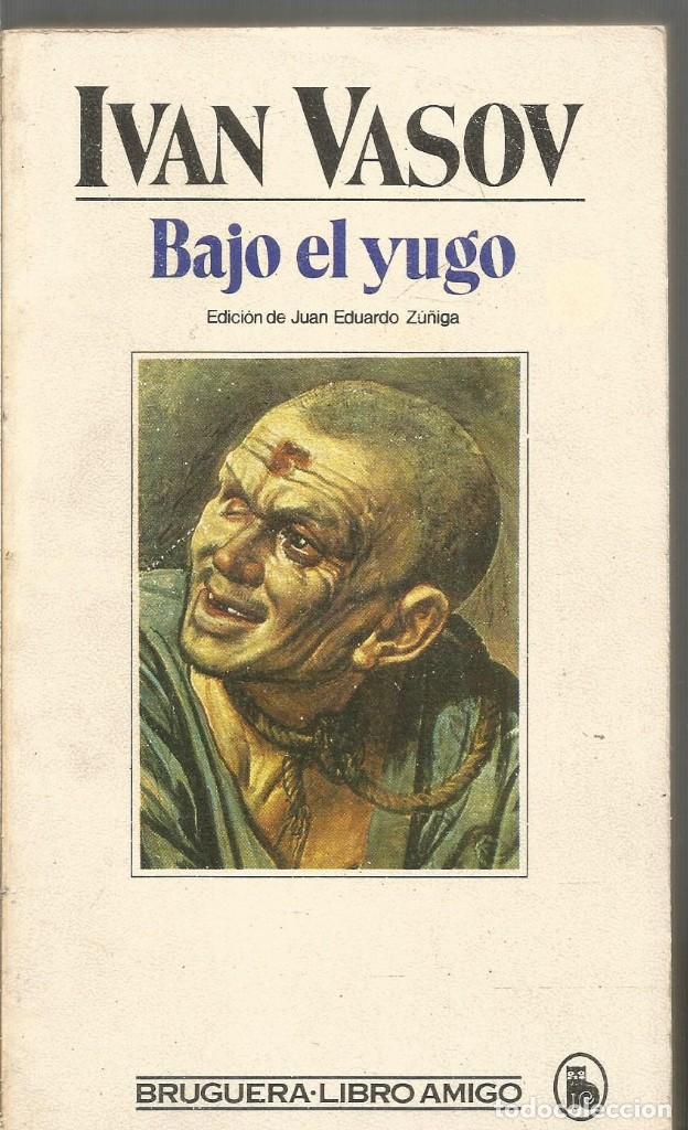 IVAN VASOV. BAJO EL YUGO. BRUGUERA (Libros de Segunda Mano (posteriores a 1936) - Literatura - Narrativa - Otros)