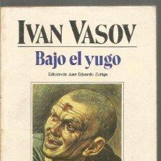 Libros de segunda mano: IVAN VASOV. BAJO EL YUGO. BRUGUERA. Lote 156513230