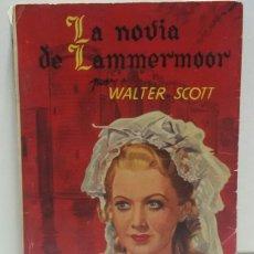 Libros de segunda mano: LA NOVIA DE LAMMERMOOR POR WALTER SCOTT. Lote 156556809