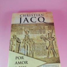 Libros de segunda mano: LIBRO-POR AMOR A ISIS-CHRISTIAN JACQ-EDICIÓN LIMITADA-2010-EDITORIAL PLANETA-VER FOTOS. Lote 156565426