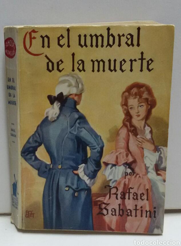 EN EL HUMBRAL DE LA MUERTE RAFAEL SABATINI (Libros de Segunda Mano (posteriores a 1936) - Literatura - Narrativa - Otros)
