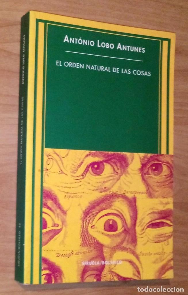 ANTÓNIO LOBO ANTUNES - EL ORDEN NATURAL DE LAS COSAS - SIRUELA, 1999 (Libros de Segunda Mano (posteriores a 1936) - Literatura - Narrativa - Otros)