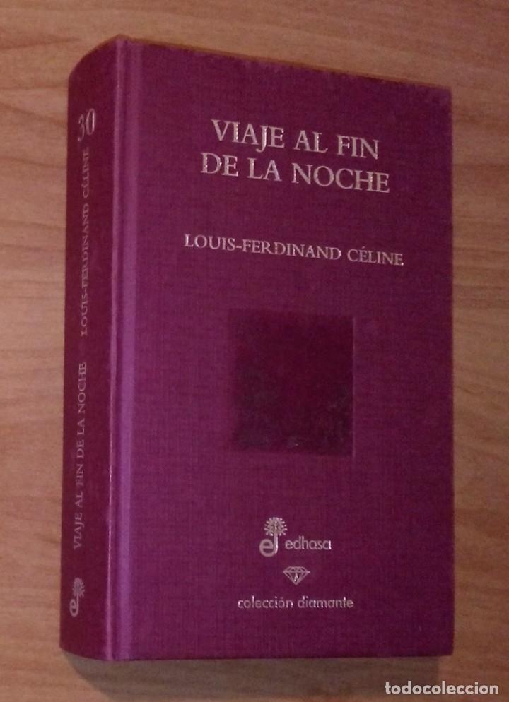 LOUIS-FERDINAND CÉLINE - VIAJE AL FIN DE LA NOCHE - EDHASA, 2007 (Libros de Segunda Mano (posteriores a 1936) - Literatura - Narrativa - Otros)
