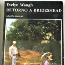 Libros de segunda mano - EVELYN WAUGH - RETORNO A BRIDESHEAD - 156582266