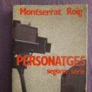 Libros de segunda mano: PERSONATGES, SEGONA SÈRIE / MONTSERRAT ROIG / EDI. PÒRTIC / 1ª EDICIÓN 1980 EN CATALÁN. Lote 156943650