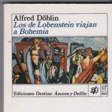Libros de segunda mano: LIBROS. ALFRED DÖBLIN. LOS DE LOBENSTEIN VIAJAN A BOHEMIA 1991. Lote 157229226